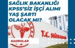 Sağlık Bakanlığı Hastanelere KPSS'siz İşçi Alımı Yaş Şartı Ne Olacak?