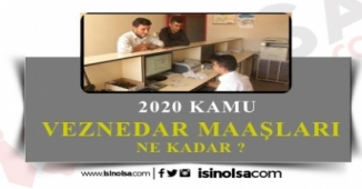 2020 Kamuda Veznedar Maaşları Ne Kadar?