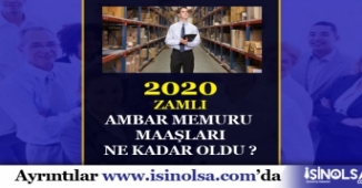 2020 Zamlı Ambar Memuru Maaşları Ne Kadar?