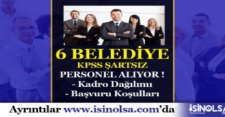 6 Belediyeye KPSS Şartsız Personel Alımı Gerçekleştirilecek!