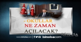 Okullar Ne Zaman, Nasıl Açılacak! İşte Muhtemel 4 Senaryo!