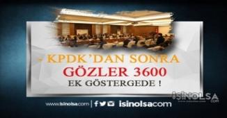 KPDK'dan Sonra Gözler 3600 Ek Göstergede!