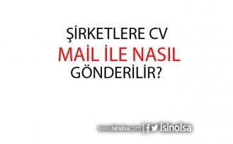 CV Mail ile Nasıl Gönderilir? Şirketlere ve Kurumlara CV Gönderme