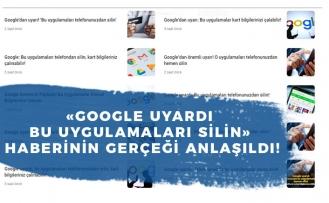 Google Uyardı Bu Uygulamaları Silin Haberinin Gerçeği Anlaşıldı!