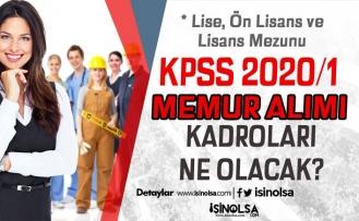Lise, Ön Lisans ve Lisans KPSS 2020-1 Merkezi Memur Alımı Kadroları Nedir?