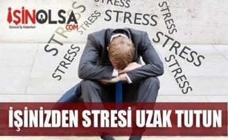 İşinizden Stresi Uzak Tutun!