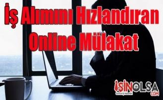 İş Alımını Hızlandıran Online Mülakat