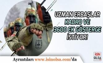 Uzman Erbaş Personeli Kadro ve 3600 EK Gösterge İstiyor!