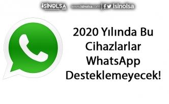 2020 Yılında WhatsApp Bu Cihazlarda Kullanılamayacak! Silinecek