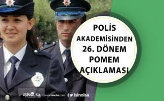 Polis Akademisi Polis Alımından, 26. Dönem POMEM Açıklaması! Tarih Belli Oldu!