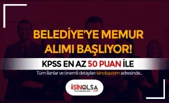 Belediye'ye KPSS 50 Puan İle Zabıta ve Lisans mezunu Memur Alımı Başlıyor