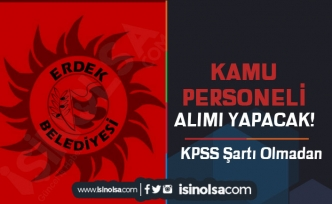 Erdek Belediyesi KPSS Siz Kamu Personeli Alım İlanı Yayımladı