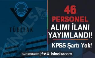 TÜBİTAK KPSS siz 46 Personel Alımı İlanı Yayımladı! ( Ar-Ge Personeli ve Teknisyen )