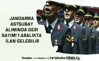 Jandarma Astsubay Alımında Geri Sayım! 1 Aralıkta İlan Gelebilir