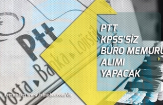 PTT KPSS'siz Büro Memuru Alımı Yapacak!