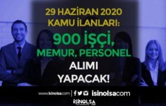 29 Haziran Kamu İlanları: 900 İşçi, Personel ve Memur Alınacak