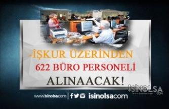 İŞKUR Üzerinden 622 Büro İşçisi ve Memuru Alınıyor!