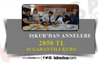 İŞKUR'dan Annelere 2.850 TL'ye İŞ Garantili Maaş!