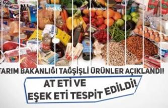 Tarım Bakanlığı Açıkladı! Et ve Eşek Eti Tespit Edildi! İşte Tağşişli Ürünler!