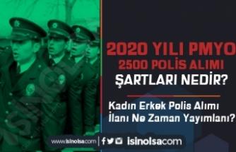 2020 Yılı PMYO İle Kadın Erkek 2500 Polis Alımı Şartları Ne Olacak?