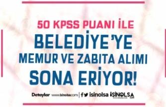 50 KPSS Puanı İle Zabıta ve Düz Memur Alımında Son Gün