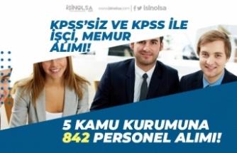 5 Kamu Kurumuna 842 Memur Alımı ve Personel Alımı İlanları Açıklandı! KPSS'siz, KPSS ile!