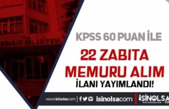 Aksaray Belediyesi 22 Zabıta Memuru Alım İlanı Yayımladı! Lise, Ön Lisans ve Lisans