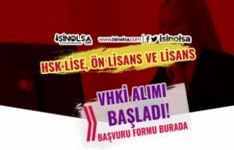 Başvuru Formu Yayımlandı! HSK 10 VHKİ Alımı Başladı! Lise, Ön Lisans ve Lisans