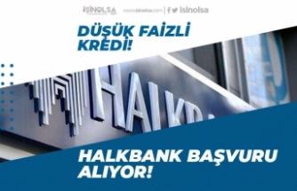 Halkbank Temmuz Bireysel Temel İhtiyaç Kredisi! Düşük Faizle!