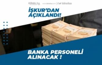 İŞKUR'dan Banka Personeli Alım İlanları Açıklandı!