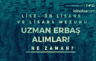 Lise, Ön Lisans ve Lisans Mezunu Uzman Erbaş Alımları Ne Zaman?