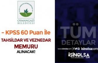 Osmangazi Belediyesi 60 KPSS İle Tahsildar ve Veznedar Memuru Alacak