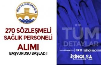 Trakya Üniversitesi 270 Sözleşmeli Sağlık Personeli Alımı Başvurusu Başladı