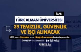 Türk Alman Üniversitesi 39 Güvenlik, Temizlik Görevlisi ve İşçi Alıyor