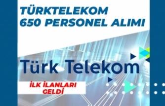 Türk Telekom 0 Bölgede 650 Personel Alımı İçin İlk İlanlar Açıklandı!