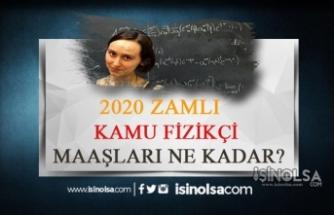 2020 Kamuda Fizikçi Maaşları Ne Kadar?