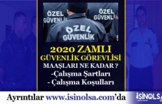 2020 Kamuda Zamlı Koruma ve Güvenlik Görevlisi Maaşları Ne Kadar?
