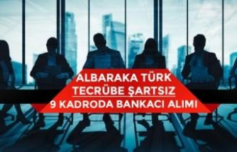 Albaraka Türk Tecrübe Şartsız 9 Kadroda Bankacı Personel Alımı!