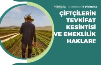 Çiftçilere Ödenmeyen Sigortaları İçin Açtıkları Dava İle Emeklilik Hakları Alabilirler!