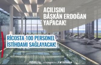 Cumartesi Başkan Erdoğan'ın Açılışını Yapacak! 100 Personel Alımı İstihdam Müjdesi!