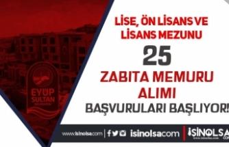 Eyüpsultan Belediyesi 25 Memur Alımı Başvurusu Başlıyor! Lise, Ön Lisans ve Lisans