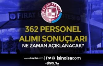 Fırat Üniversitesi 362 Personel Alımı Başvuru Sonuçları Ne Zaman?