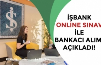 İşbank Online Sınav ile Bankacı Personel Alımı Yapacak! Tecrübe Şartsız