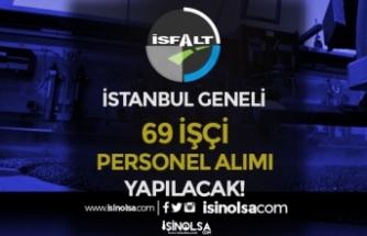 İSFALT İstanbul Geneli 69 İşçi Personel Alım İlanı Yayımlandı