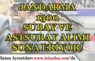 Jandarma 1300 Subay ve Astsubay Alımı Sona Eriyor! Sonuçlar Ne Zaman?
