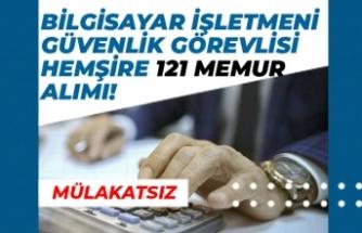 Kamuya 121 Memur Alımı; Bilgisayar İşletmeni, Güvenlik Görevlisi, Hemşire Kadrosunda!