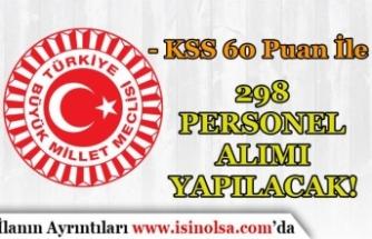 KPSS 60 Puan İle TBMM 298 Kamu Personeli Alım İlanı Yayımladı