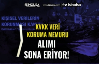 KVKK Veri Koruma Memuru Alımı Başvuruları Bitiyor! Sınav Ücretine Dikkat!