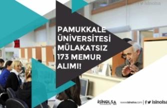 Pamukkale Üniversitesi Mülakatsız 173 Personel Alımı Yapacak! Başvuru Başladı!