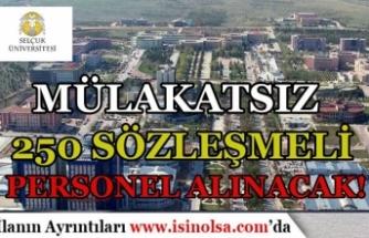 Selçuk Üniversitesi Mülakatsız 250 Sözleşmeli Personel Alımı Yapıyor